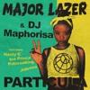 (100) Major Lazer - Particula (feat. DJ Maphorisa) - José Briones Rmx -