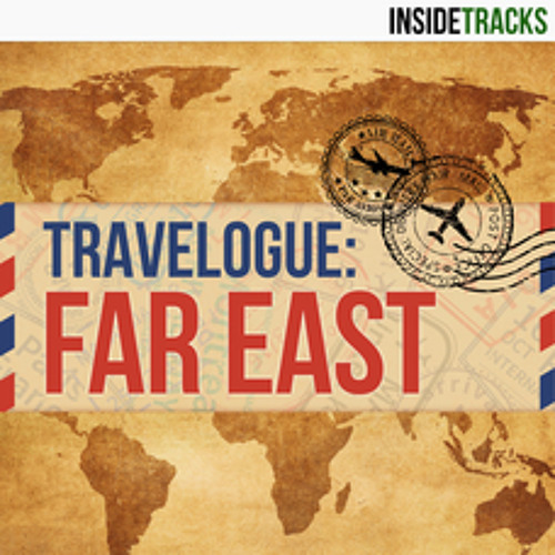 Travelogue: Far East