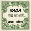 Dj Roko Ft. Dj Dash - Baila Old School