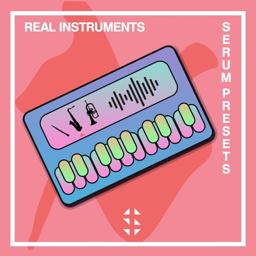 Real Instruments [Serum Presets] by Samplified  - Free