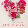 Fed Up Derez Deshon Remix Mp3