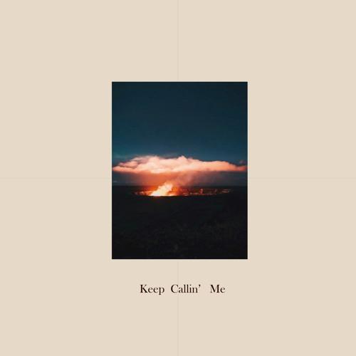 Keep Callin` Me