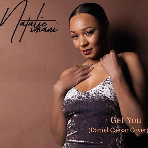 Get You (Daniel Caesar Cover)
