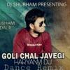 Goli Chal Javegi Haryanvi Song Remix Dj Shubham Haldaur 2018 Mp3