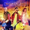 poster of Nazar Lag Jayegi song