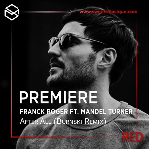 PREMIERE : Franck Roger ft. Mandel Turner - After All (Burnski Remix) [Home Invasion]