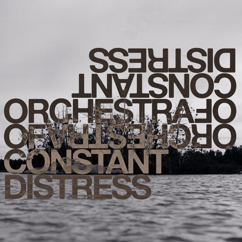 ORCHESTRA OF CONSTANT DISTRESS 'Not At All' (Taken from 'Distress Test' REPOSELP064)
