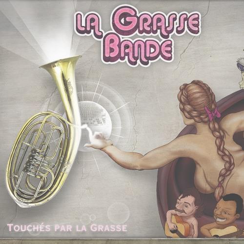 LA GRASSE BANDE - Touchés Par La Grasse - 04 - Fresh - 44k - 24b-