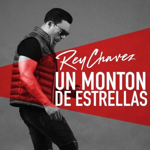 Un Monton de Estrellas - Rey Chavez Song