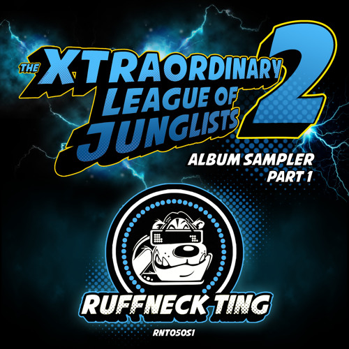The Xtraordinary League Of Junglists 2 - Sampler 1 - RNT050S1