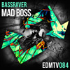 BASSRAVER - Mad Boss // Supported by TIMMY TRUMPET