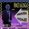Prince Kalonga New Song(2018) BWANA NIJAZE