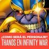 ¿Como será Thanos en Avengers: Infinity War? | Degualkin Nerds 63
