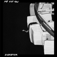 Me Not You - Everafter