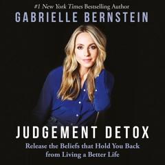 Gabby Bernstein - Judgement Detox - The Pathway to Healing Judgement