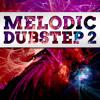 Melodic Dubstep 2 | Drum Samples & Loops, Melodies, Presets