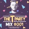 Danny T - The T Party Mix #001 - Twitter @ItsDannyTDJ