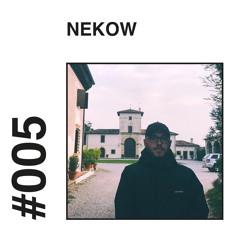 #005 - NEKOW