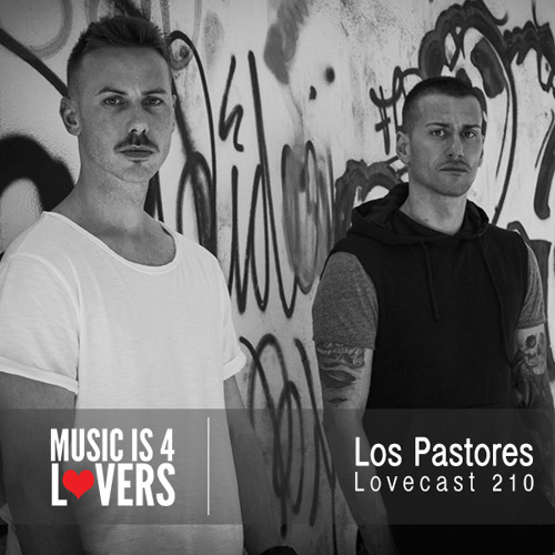 Lovecast 210 - Los Pastores [Musicis4Lovers.com]