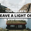 Tom Walker - Leave A Light On - (ELATOX Bootleg)