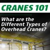 What Are The Different Types Of Overhead Cranes | Mazzella Companies | Cranes 101  Ep 2