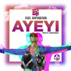 AYEYI - E.L feat DopeNation