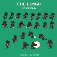 Che Lingo - SAME ENERGY