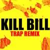 Kill Bill Trap Remix Ringtone