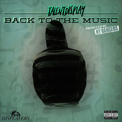 TalentDisplay - Back To The Music (Prod. By NY Bangers)