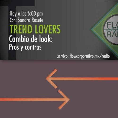 Trend Lovers 109 - Cambio de look: Pros y contras