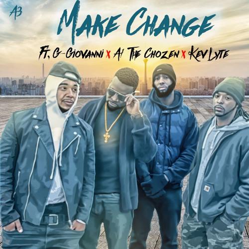 Make Change FT. G-GIOVANNI, A1 THE CHOZEN ONE & Kev Lyte