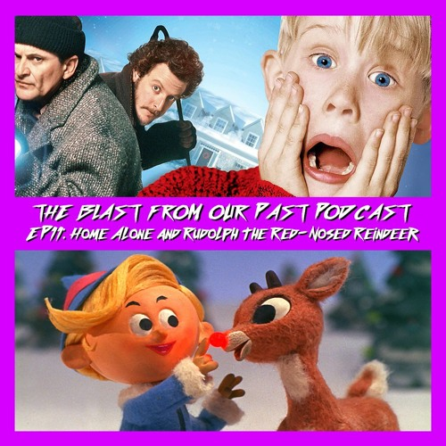 Episode 11: Home Alone/Rudolph the Red-Nosed Reindeer