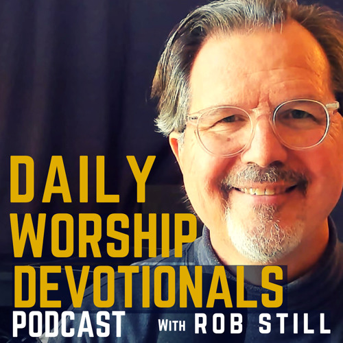 Being A Witness To The Light | Daily Worship Devotionals with Rob Still #03b