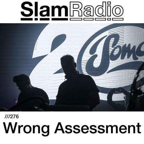 #SlamRadio - 276 - Wrong Assessment