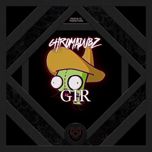 Chromadubz - Gir (Prophetic Promotions Exclusive)