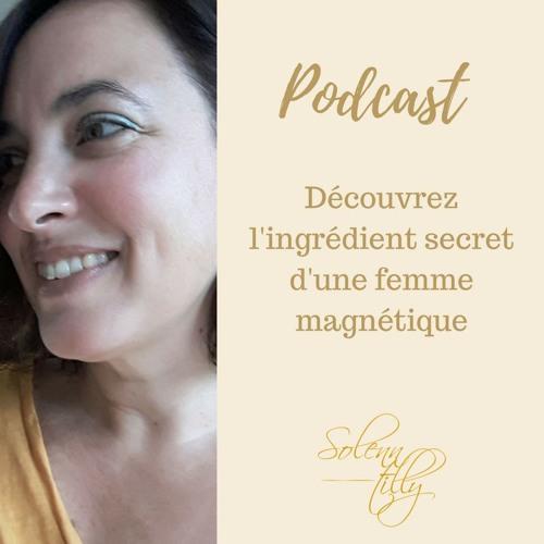 Comment devenir une femme magnétique?