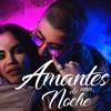 Amantes De Una Noche - Bad Bunny ft. Natti Natasha
