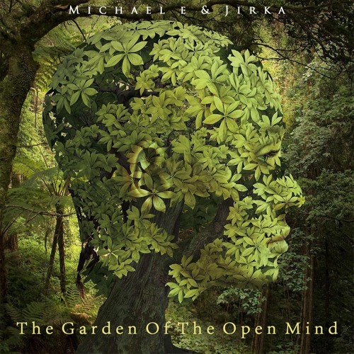 The Garden Of The Open Mind Taster/Michael E & Jirka by michael e ...