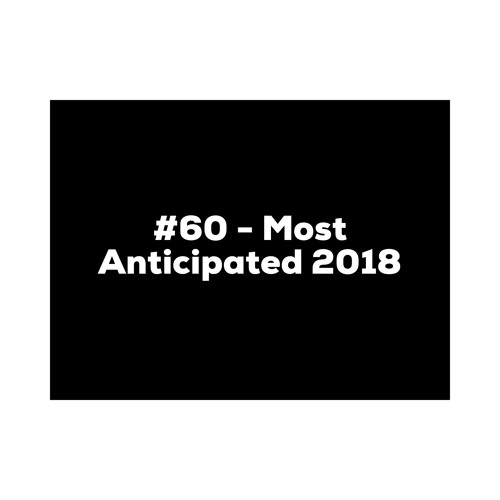 #60 - Most Anticipated Records Of 2018