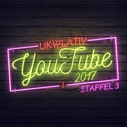 """""""YouTube 2017"""" - UKWlativ I (Staffel 3)"""