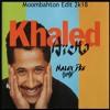 KHALED x SABER - Aïcha 2k18 (Nalex Dee Bootleg Moombahton)