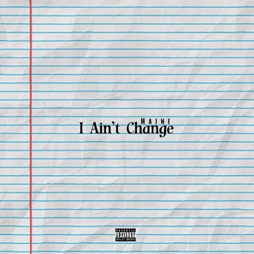 Maine - I Ain't Change (Official Audio)
