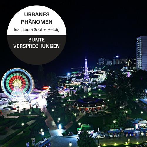 Urbanes Phänomen feat Laura Sophie Helbig - Bunte Versprechungen [Raw Mix]