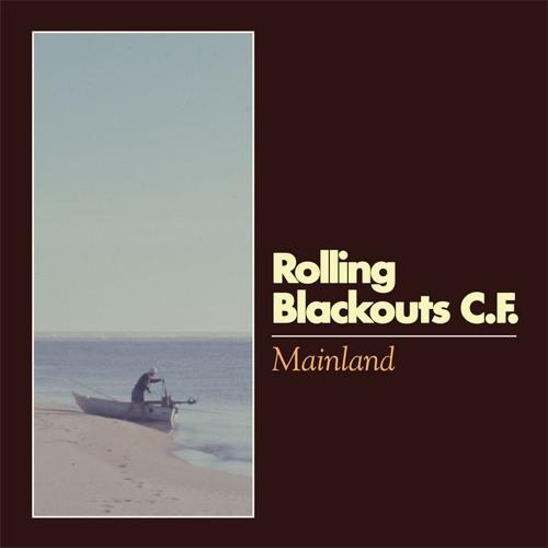 Rolling Blackouts Coastal Fever - Mainland