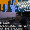 Season 2, Episode 1: Ghost Dog: The Way of the Samurai