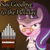 Say Goodbye To The Holiday (MLP:FiM) Organ Cover