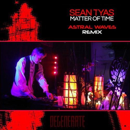 """Astral Waves - Sean Tyas - """"Matter Of Time"""" (Astral Waves Remix)"""