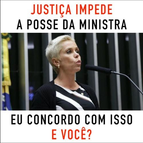 Justiça impede a posse da ministra. Eu concordo com isso. E você?