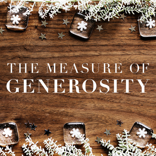 The Measure Of Generosity - Christmas Eve