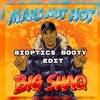 Big Shaq Vs. Dopeman & Madrik - Euh. Mans Not Hot (Bioptics Booty Edit)